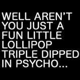 triple dipped psycho