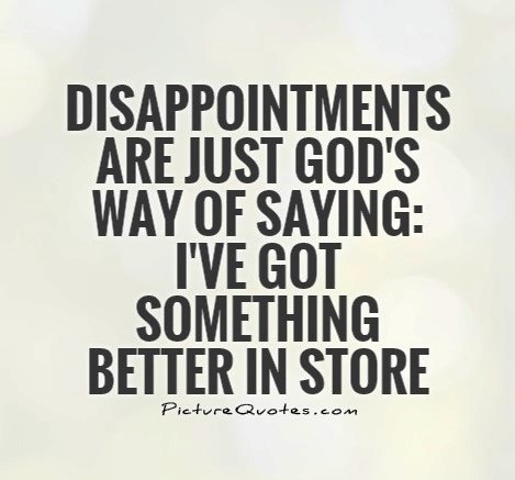 disappointments-are-just-gods-way-of-saying-ive-got-something-better-in-store-quote-1-469x437