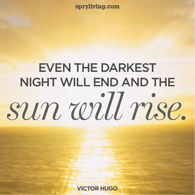 Even-the-darkest-night-will-end-and-the-sun-will-rse (640x640).jpg