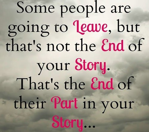 some-people-are-going-to-leave-end-part-story-life-quotes-sayings-pictures