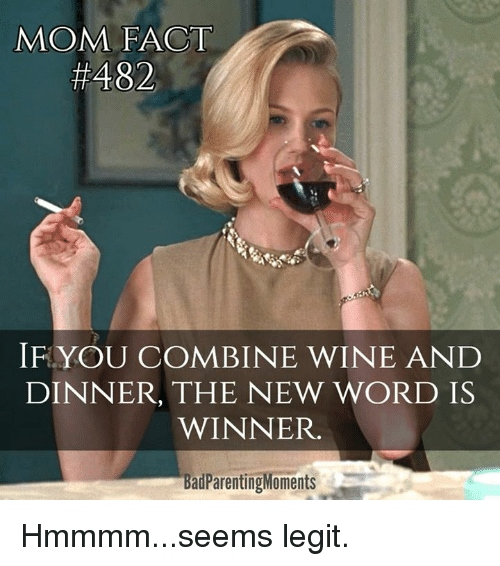 mom-fact-482-if-you-combine-wine-and-dinner-the-3764026 (500x566)